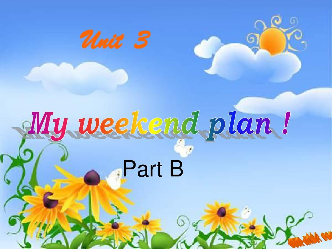 Unit 3My weekend plan  B Let 's learn