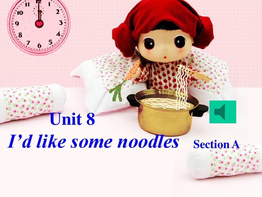 七年级英语Unit_8_(A)I'd_like_some_noodles课件人教版
