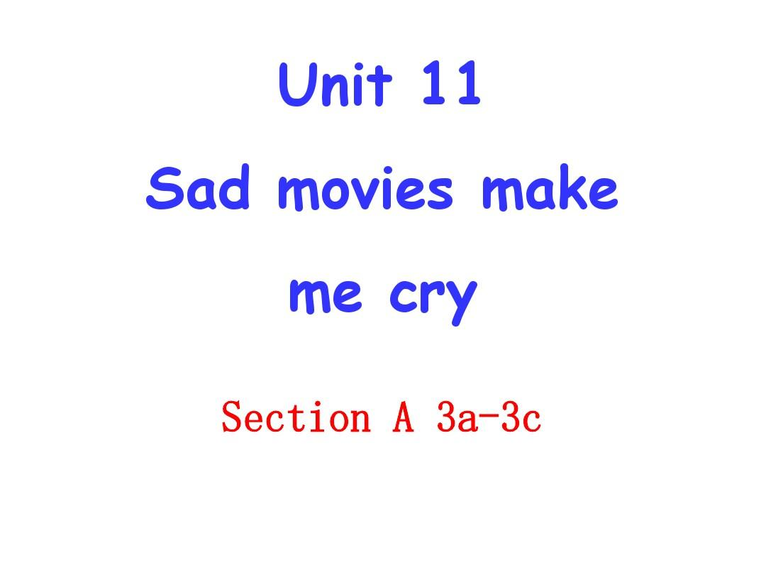 Unit_11_Sad_movies_make_me_cry_Section_A_3a--3cPPT