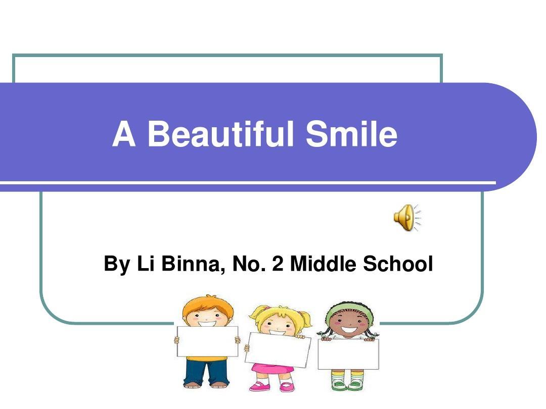 八年级下册外研版初二 Module 2 Unit 2 A beautiful smile优质课课件