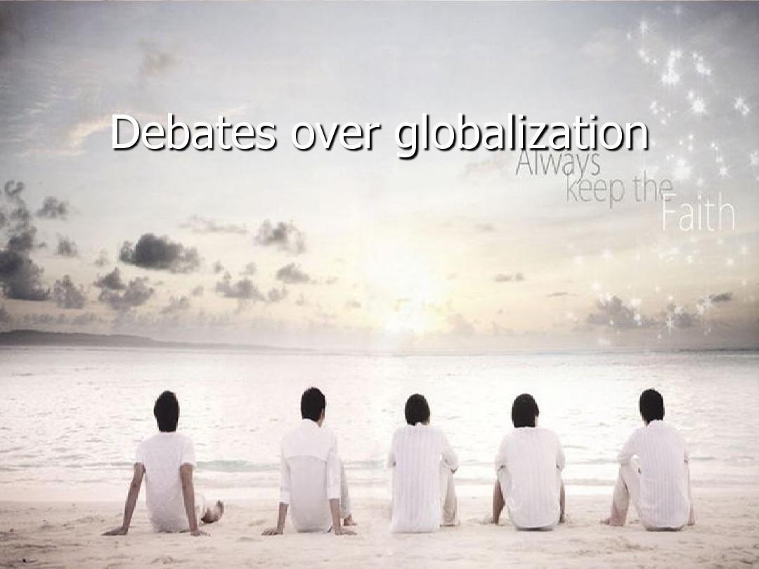 Debates over globalization