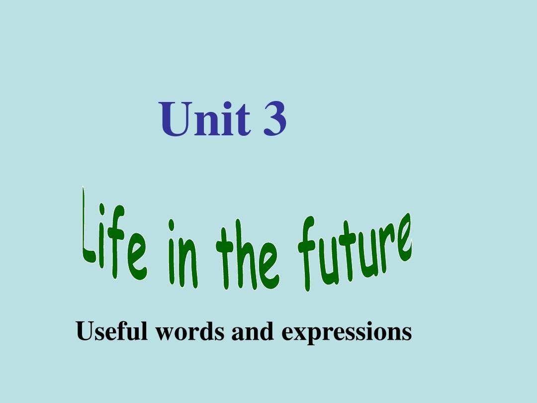 英语:Unit3《Life in the future》课件Words and expressions(8)(新人教版必修5)PPT