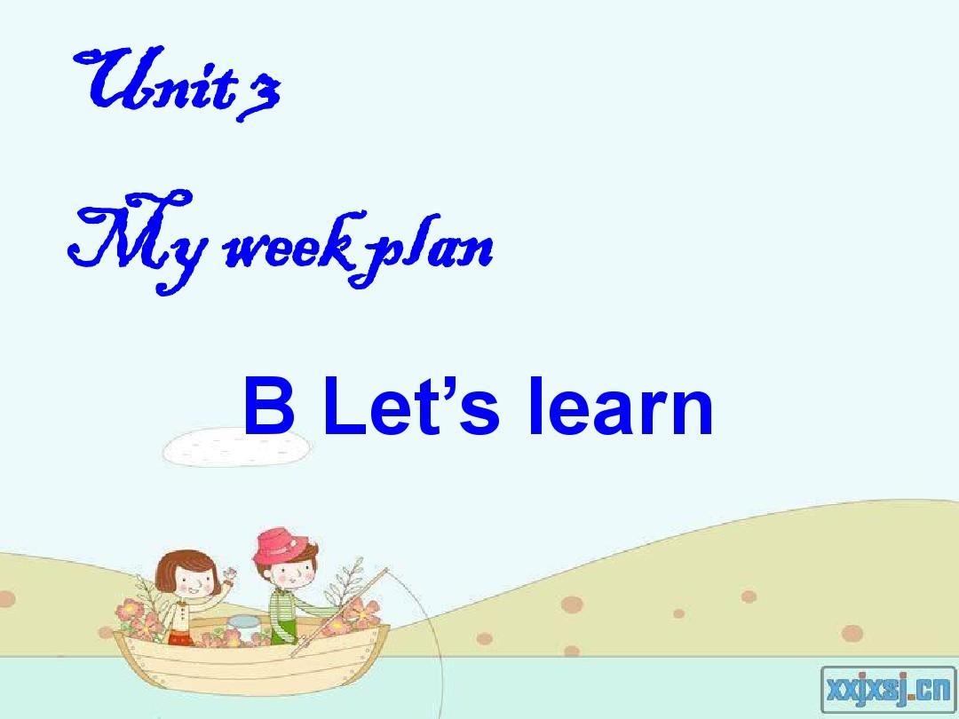 新版pep六上Unit3_My_weekend_plan_B_Let's_learn_PPT