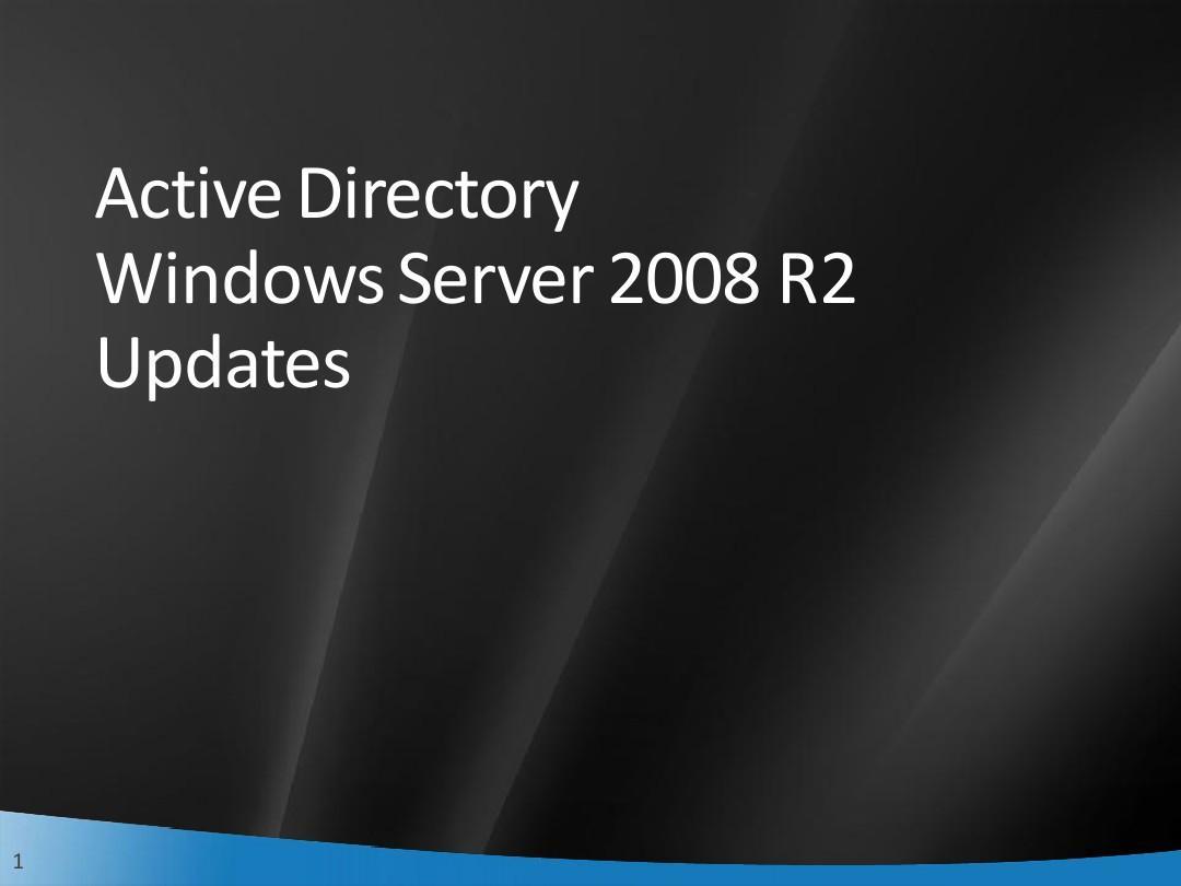 active_directory_windows_server_2008_r2_updatesppt