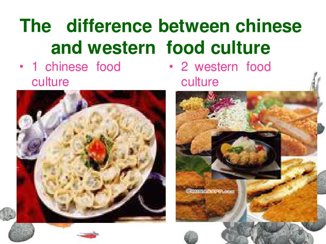 The difference between chinese and western food cultureppt for Asian and western cuisine