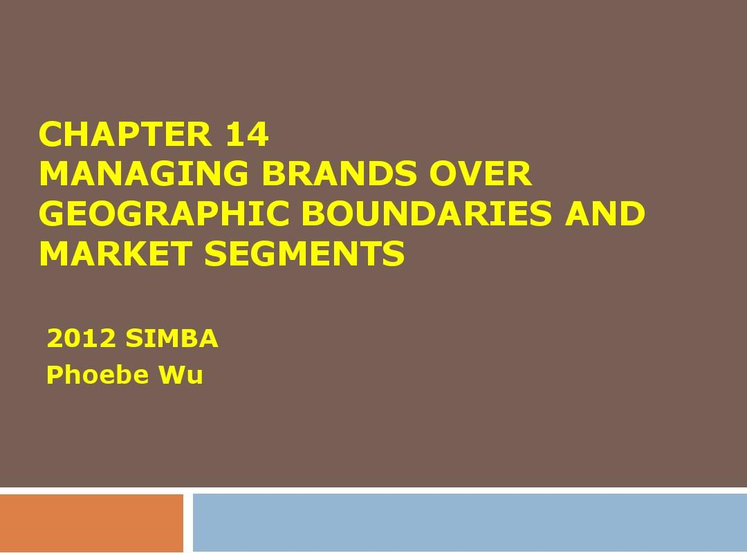 Brand management-Managing Brands over Geographic Boundaries and Market SegmentsPPT