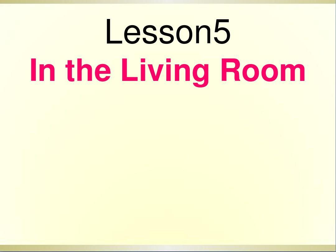 六年级英语上册 Lesson 5 In the Living Room课件2 冀教版