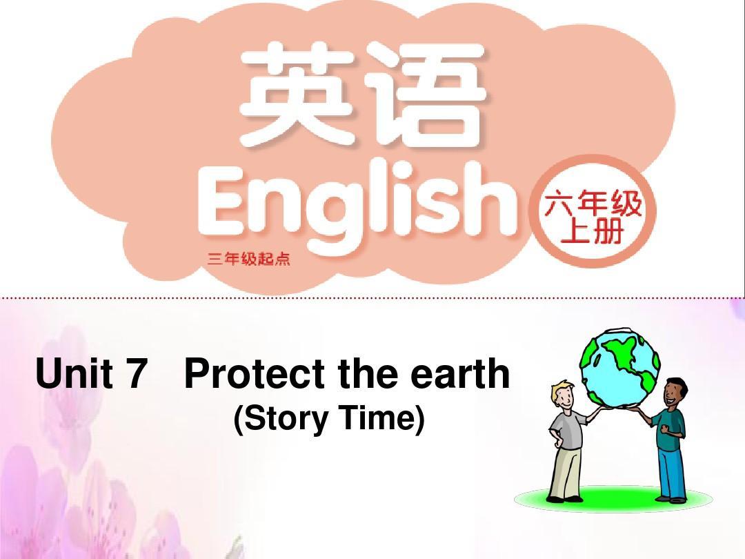 2019精选教育六年级上册英语课件-《Unit 7 Protect the Earth》|译林版(三起) (共28张PPT).ppt