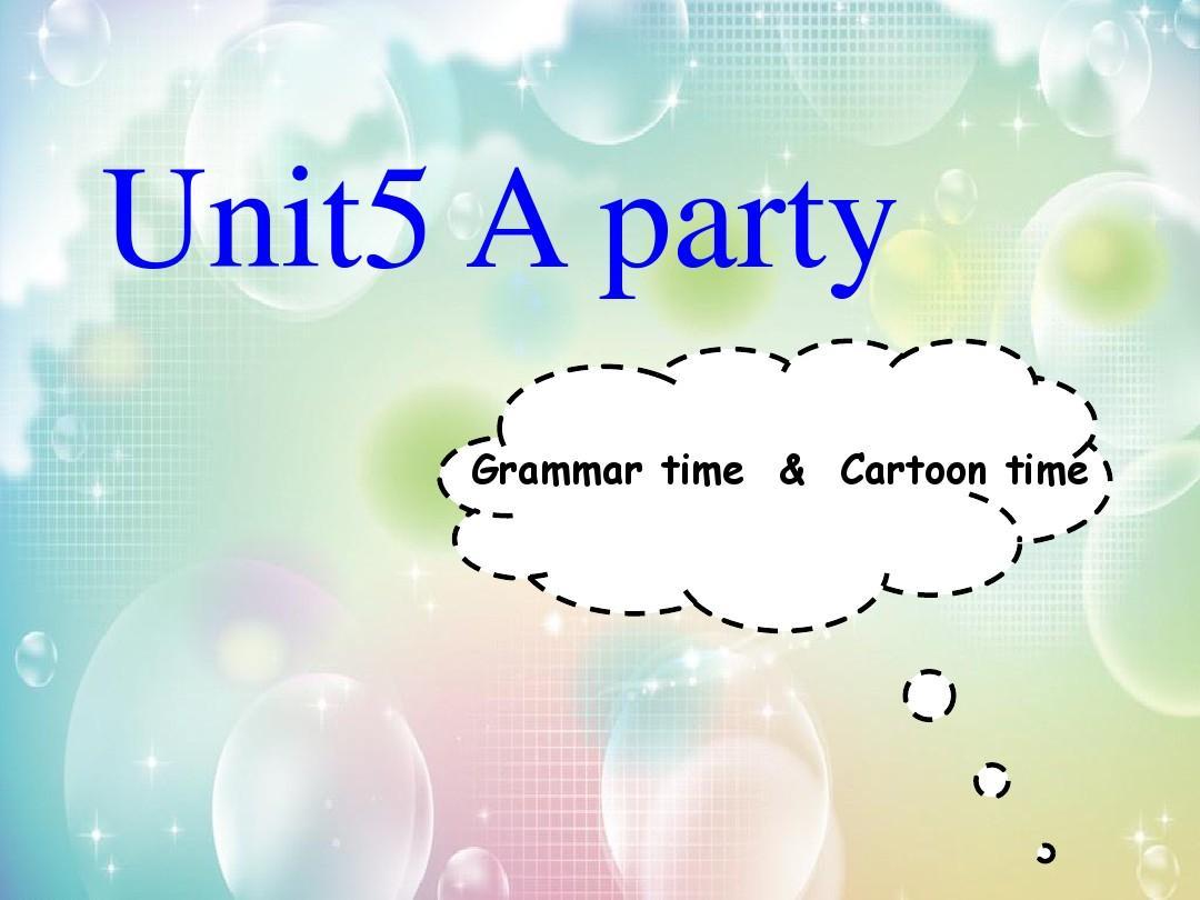 译林英语六年级下册Unit5 A party Grammar time&cartoon time赛课一等奖课件