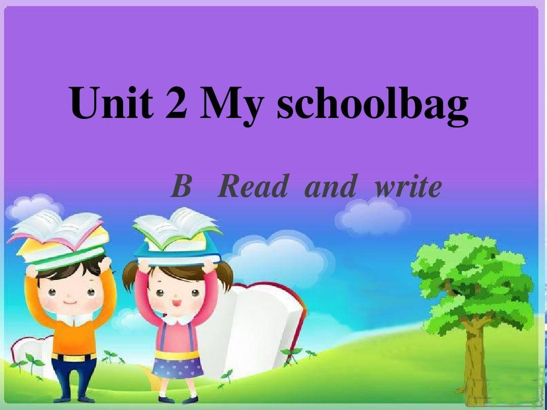 四年级上册英语课件-Unit 2 My Schoollbag 第6课时 B read and write∣ 人教(PEP)