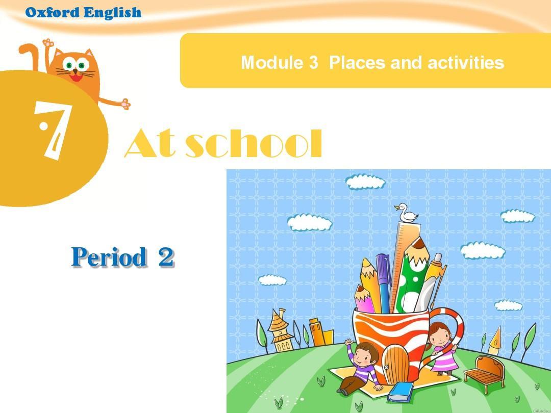 最新上海版牛津英语4A Module 3 Unit 7 at school第二课时课件