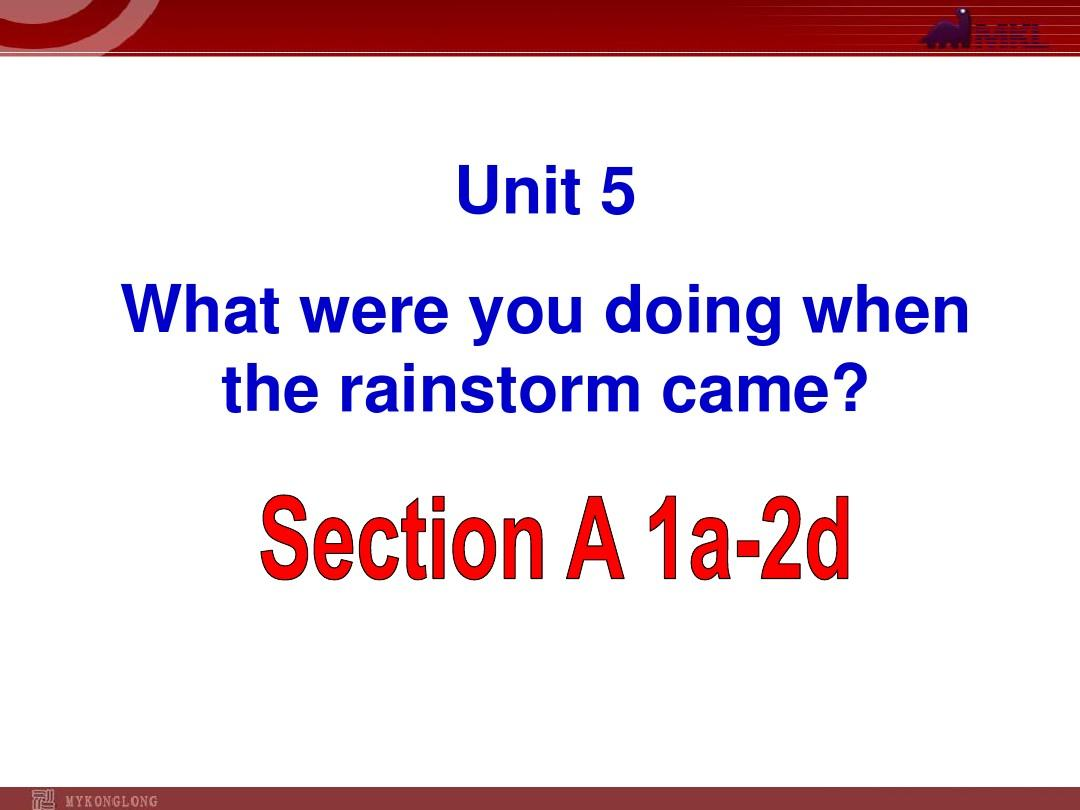 Unit 5 What were you doing when the rainstorm came