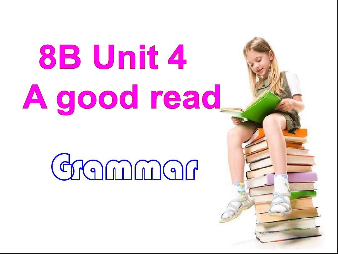 8B Unit4 A good read Grammar