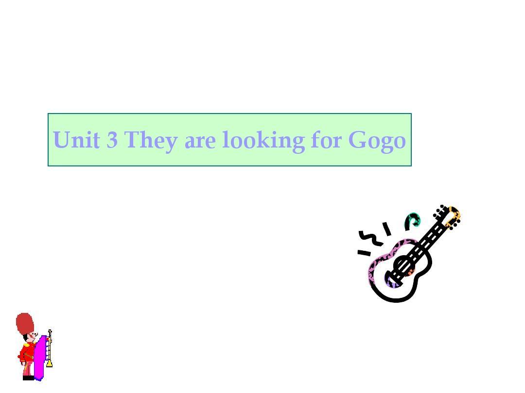 七年级英语they are looking for gogo课件