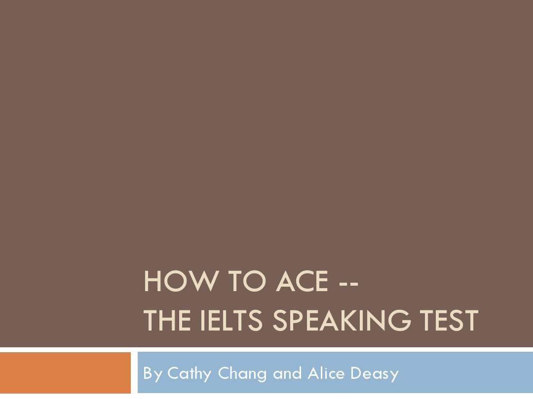 雅思口语练习 - IELTS Speaking IELTS_How_to_Guide答案PPT