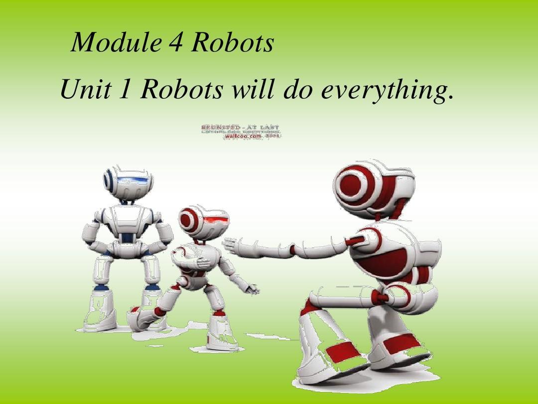 新标准英语第四册《Module3 Unit1 Robots will do everything》