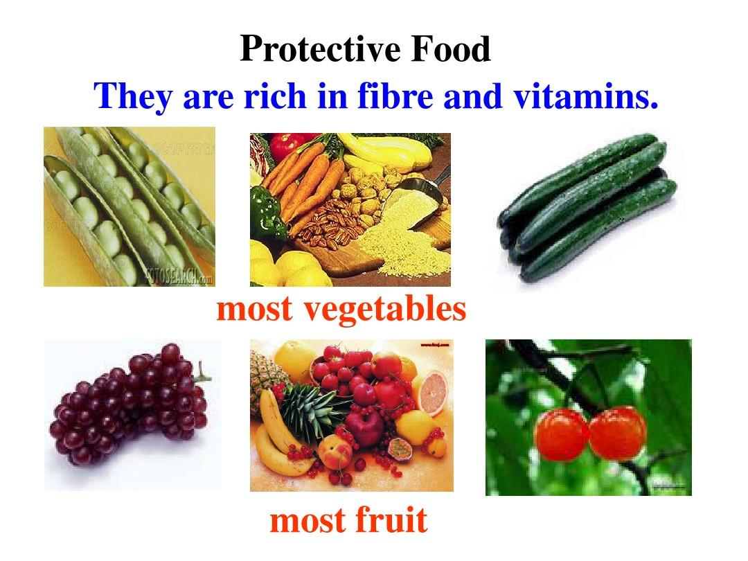 protective food they are rich in fibre and vitamins.
