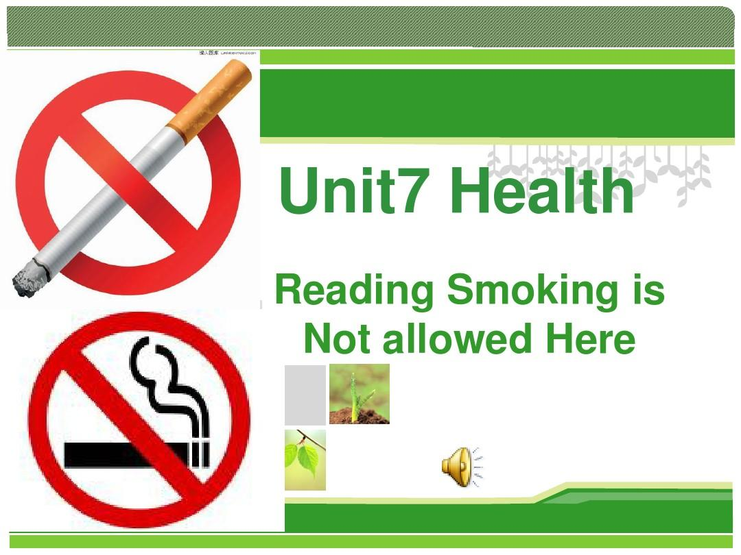 unit7 smoking is not allowed here禁烟