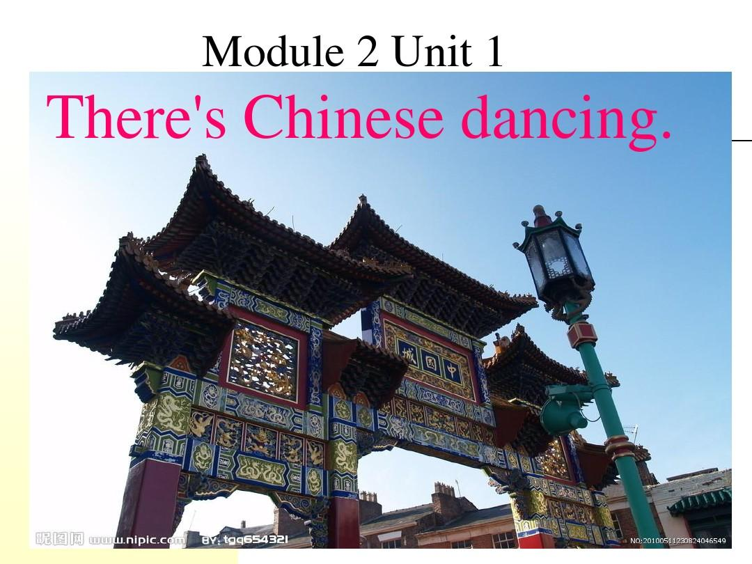 外研版六年级上册Module 2 Unit 1 There's Chinese dancing.