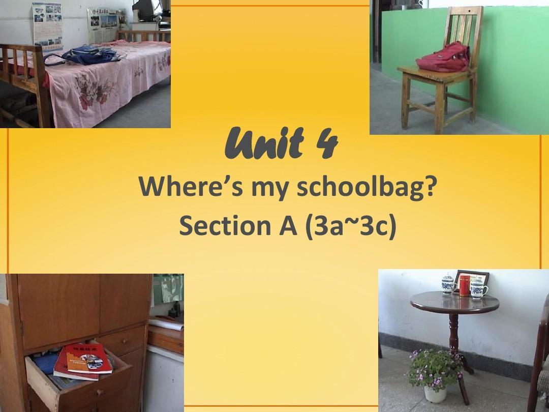 人教版英语七上课件Unit4 Where's my schoolbag SectionA(3a-3c)(共46张PPT)