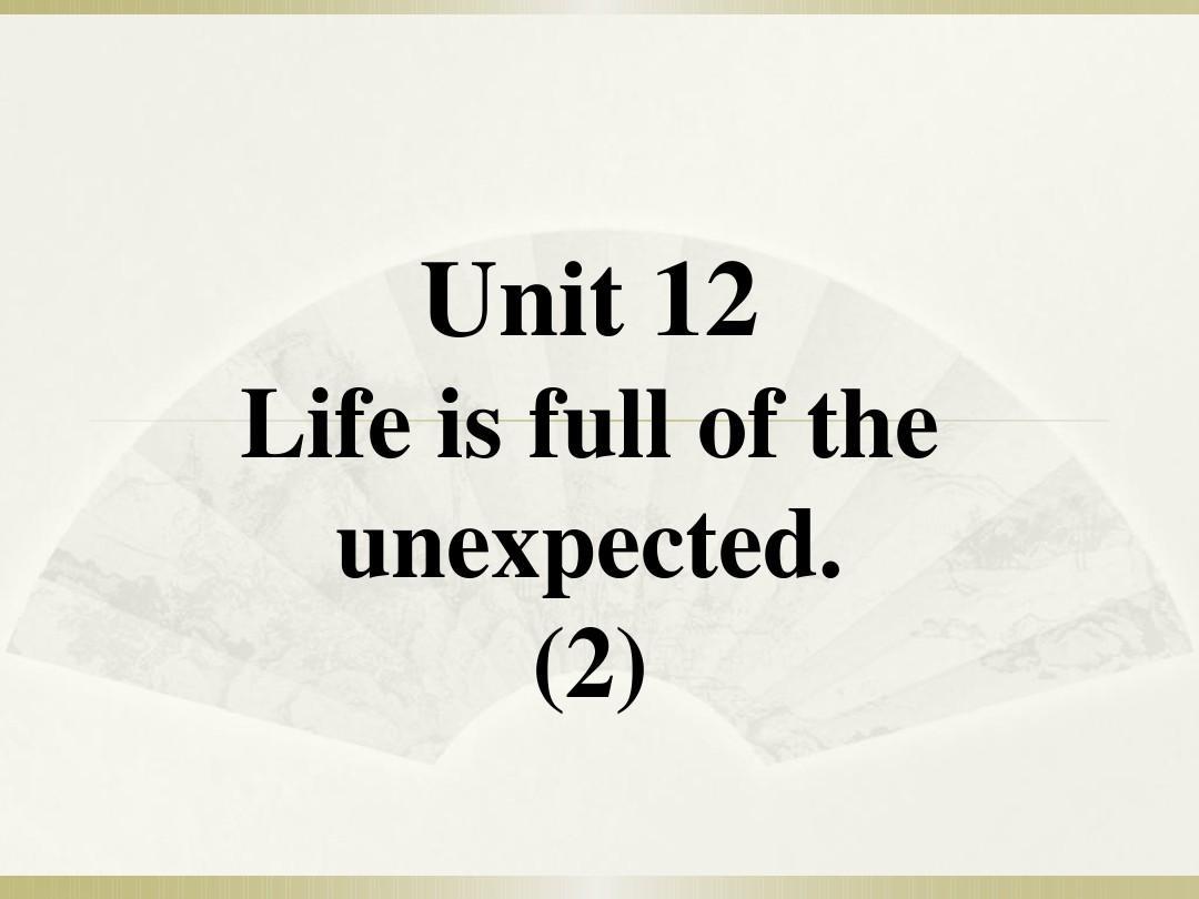 2016九年级英语全册口译教学 Unit 12 Life is full of the unexpected.Reading APPT
