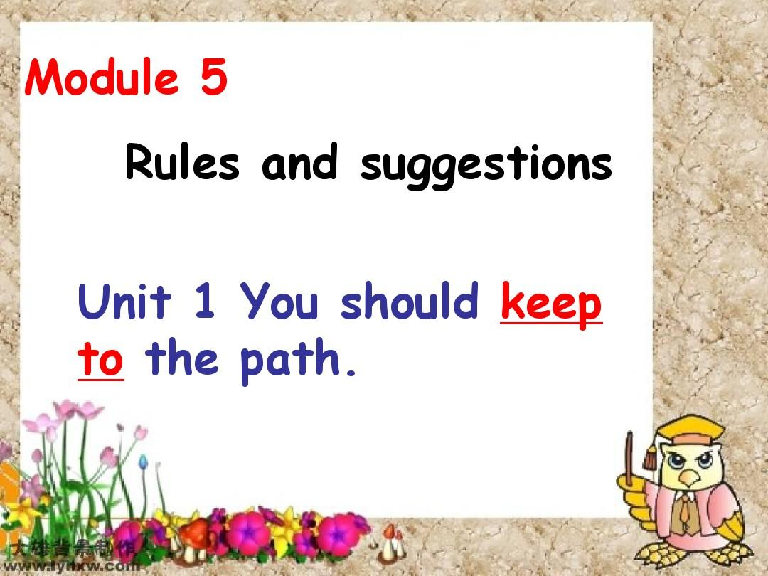 英语:Module_5_Rules_and_suggestions_Unit_1_You_must_keep_to_the_path课件(外研版九年级下)1