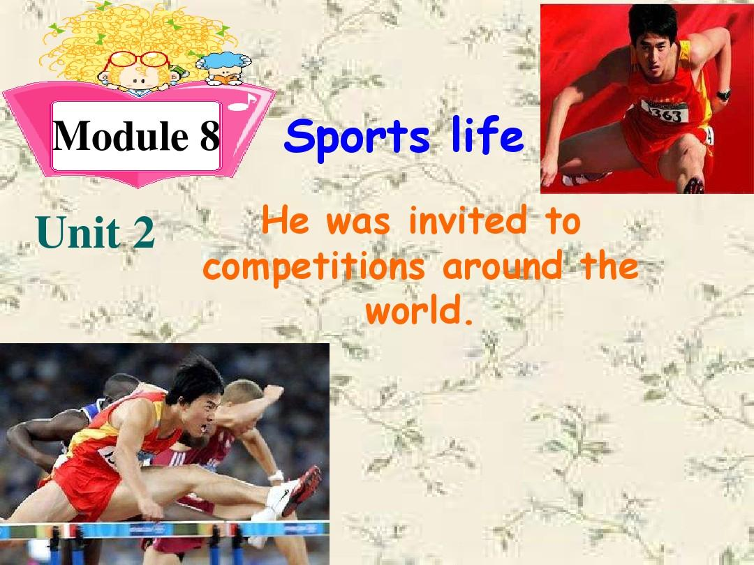 module8_unit2.He_was_invited_to_competitions_around_the_world.