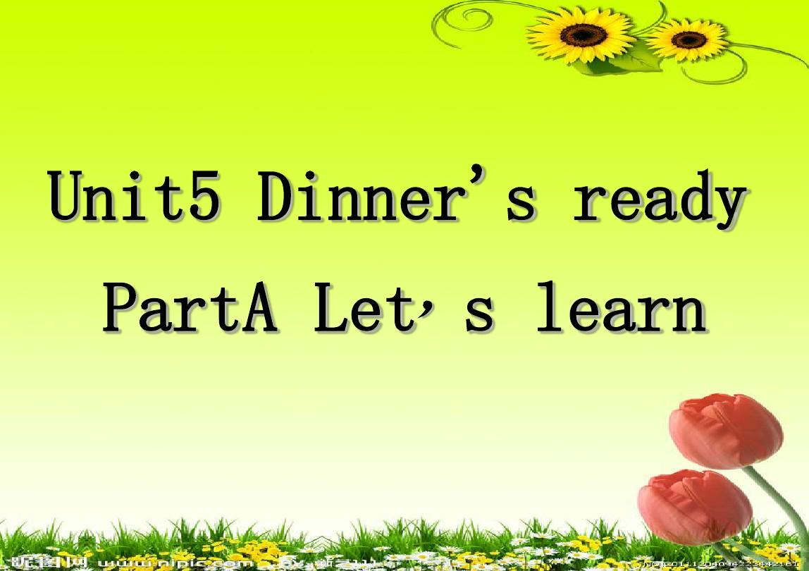 新版四年级英语unit5 Dinner's ready PartA let's learnPPT