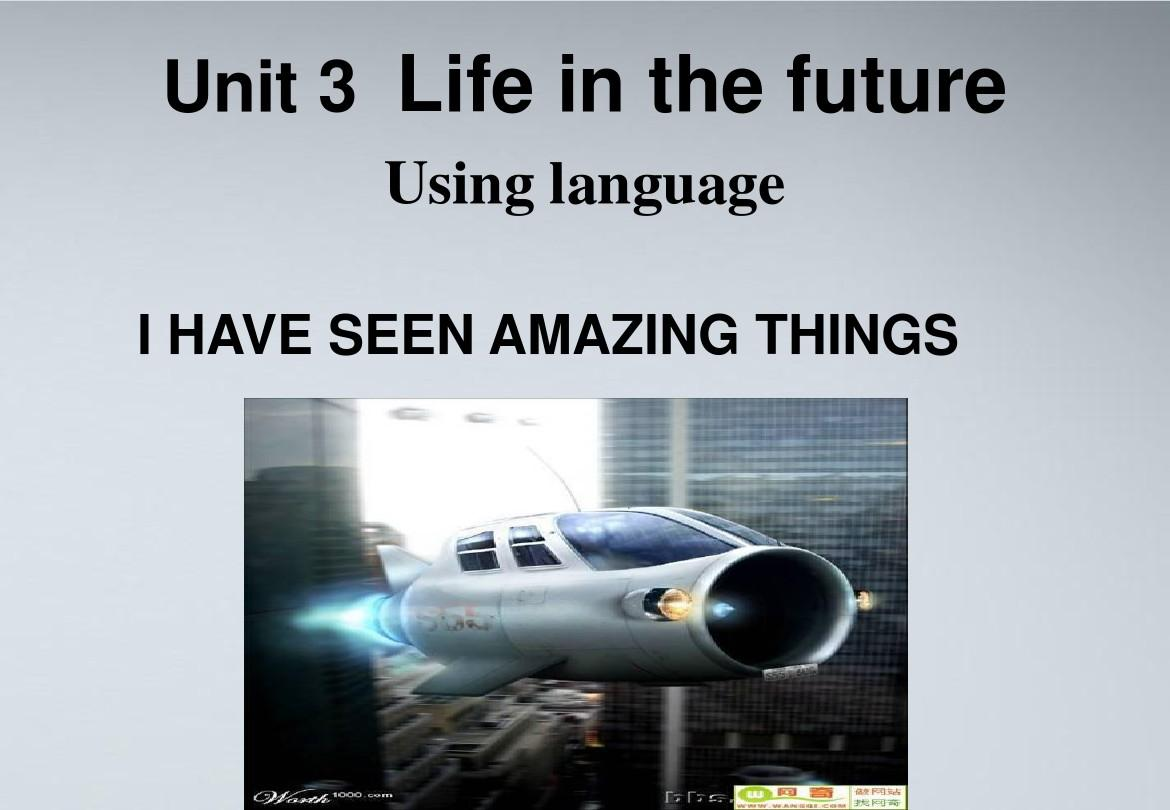 Unit3_Life_in_the_future_______using_language课件