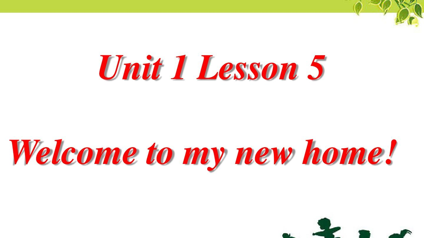 Unit 1 Welcome to my new home! Lesson 5 -优质公开课-人教精通三起4下精品PPT