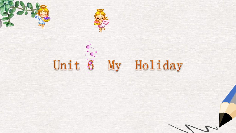 五年级英语下册unit6myholiday课件陕旅版